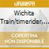 WICHITA TRAIN/TIMERIDER, THE