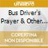 BUS DRIVER'S PRAYER & OTHER STORIES