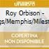 Roy Orbison - Sings/Memphis/Milestone