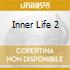 INNER LIFE 2