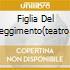 FIGLIA DEL REGGIMENTO(TEATRO O DE FA