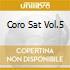 CORO SAT VOL.5