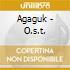 AGAGUK - O.S.T.