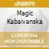 MAGIC KABAIVANSKA
