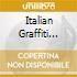 ITALIAN GRAFFITI 1962-1963