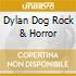 DYLAN DOG ROCK & HORROR