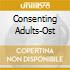 CONSENTING ADULTS - O.S.T.