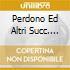 PERDONO ED ALTRI SUCC. VOL.14