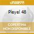 PLEYEL 48