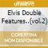 ELVIS DOUBLE FEATURES..(VOL.2)