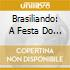 BRASILIANDO: A FESTA DO SOM...