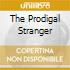 THE PRODIGAL STRANGER