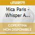 Mica Paris - Whisper A Prayer