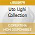 UTO UGHI COLLECTION