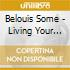 Belouis Some - Living Your Live