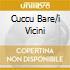 CUCCU BARE/I VICINI