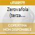 ZEROVAFOLA (TERZA PARTE)