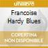 FRANCOISE HARDY BLUES