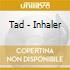 Tad - Inhaler
