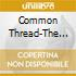 COMMON THREAD:SONGS OF THE...