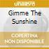 GIMME THE SUNSHINE