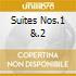 SUITES NOS.1 &.2