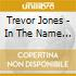 Trevor Jones - In The Name Of The Father