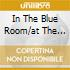 IN THE BLUE ROOM/AT THE CAFE..