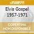 ELVIS GOSPEL 1957-1971