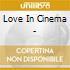 LOVE IN THE CINEMA