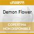 DEMON FLOWER