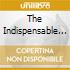 THE INDISPENSABLE - VOL. 3/4