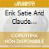 Erik Satie And Claude Debussy - Satie/Debussy: Piano Works