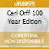 CARL ORFF 100 YEAR EDITION
