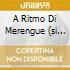 A RITMO DI MERENGUE (SI BALLA)