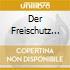 DER FREISCHUTZ (COMPLETE)
