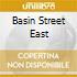 BASIN STREET EAST