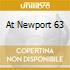AT NEWPORT 63