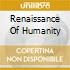 RENAISSANCE OF HUMANITY