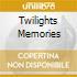 TWILIGHTS MEMORIES