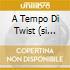 A TEMPO DI TWIST (SI BALLA)