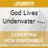 God Lives Underwater - God Lives Underwater