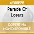 PARADE OF LOSERS