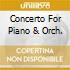 CONCERTO FOR PIANO & ORCH.