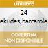 24 PREKUDES,BARCAROLE
