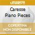 CARESSE PIANO PIECES