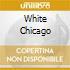 WHITE CHICAGO