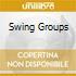 SWING GROUPS