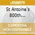ST ANTOINE'S 800TH ANNIVERSARY