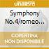 SYMPHONY NO.4/ROMEO AND JULIET